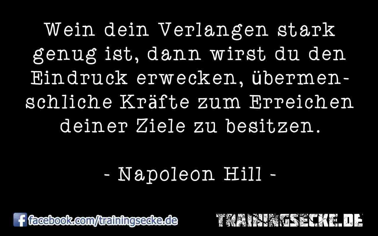 Zitat von Napoleon Hill: Wein dein Verlangen stark genug ist, dann wirst du den Eindruck erwecken, übermenschliche Kräfte zum Erreichen deiner Ziele zu besitzen.